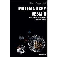Matematický vesmír - Max Tegmark