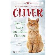 Oliver - kocúr, ktorý zachránil Vianoce (SK) - Sheila Norton
