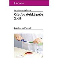 Ošetřovatelská péče 2. díl - Patrik Burda, Lenka Šolcová