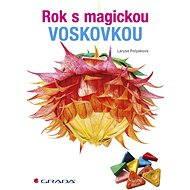 Rok s magickou voskovkou - Larysa Polyakova