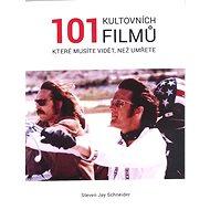 101 kultovních filmů které musíte vidět, než zemřete - Steven Jay Schnider