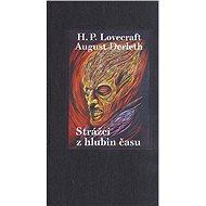 Strážci z hlubin času - H. P. Lovecraft, August Derleth