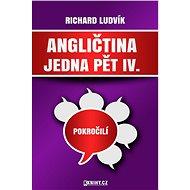 Angličtina jedna pět IV. - Elektronická kniha - Richard Ludvík