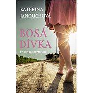 Bosá dívka - Kateřina Janouchová