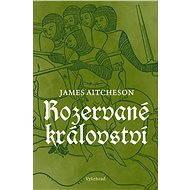 Rozervané království - James Aitcheson