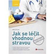 Jak se léčit vhodnou stravou, 3. vydání - Jörg Zittlau