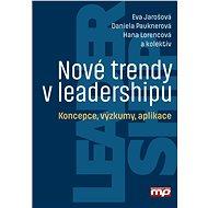 Nové trendy v leadershipu - Daniela Pauknerová, Eva Jarošová, Hana Lorencová