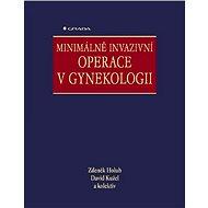 Minimálně invazivní operace v gynekologii - Zdeněk Holub, David Kužel, kolektiv a