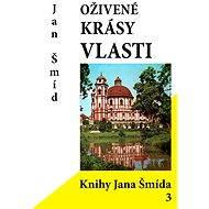 Oživené krásy vlasti - Jan Šmíd