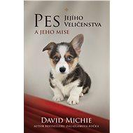 Pes Jejího Veličenstva [E-kniha] - David Michie