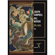Síla mýtu - Joseph Campbell, Bill Moyers