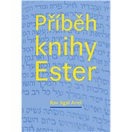 Příběh knihy Ester - Jigal Ariel Rav