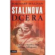 Stalinova dcera - Rosemary Sullivan