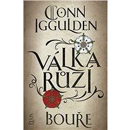 Válka růží 1: Bouře - Conn Iggulden