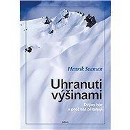 Uhranuti výšinami - Henrik Svensen