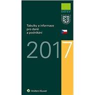 Tabulky a informace pro daně a podnikání 2017 - Ivan Brychta, Marie Hajšmanová, Petr Kameník, Vít Lederer
