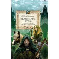 Hraničářův učeň - Královská hraničářka - John Flanagan