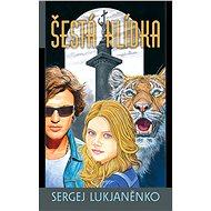 Šestá hlídka - Sergej Vasiljevič Lukjaněnko