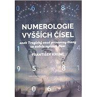Numerologie vyšších čísel - František Kruml