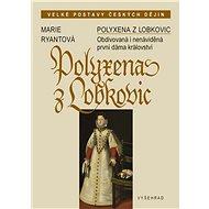 Polyxena z Lobkovic - Marie Ryantová