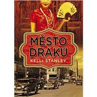 Město draků - Keli Stanley