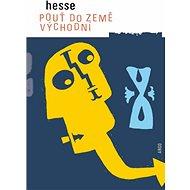 Pouť do Země východní - Hermann Hesse