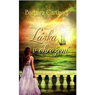 Láska v ohrožení - Barbara Cartland
