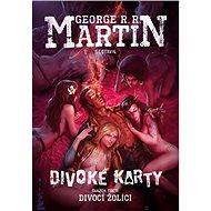 Divoké karty III - Divocí žolíci - Elektronická kniha - George R. R. Martin