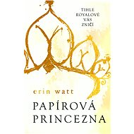 Papírová princezna - Erin Watt