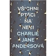 Všichni ptáci na nebi - Charlie Jane Andersová