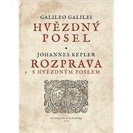Hvězdný posel – Rozprava s Hvězdným poslem - Galileo Galilei, Johannes Kepler