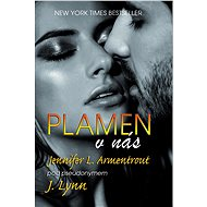 Plamen v nás - Jennifer L. / Lynn J. Armentrout