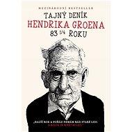 Tajný deník Hendrika Groena [E-kniha] - Hendrik Groen