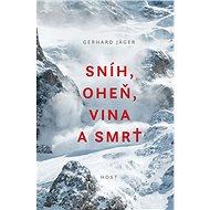 Sníh, oheň, vina a smrt - Gerhard Jäger