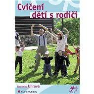 Cvičení dětí s rodiči - Radomíra Uhrová