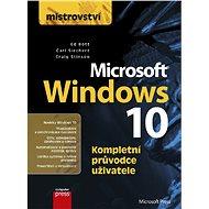 Mistrovství - Microsoft Windows 10 - Carl Siechert, Craig Stinson, Ed Bott