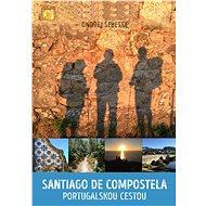 Santiago de Compostela portugalskou cestou - Ondřej Šebesta