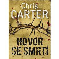 Hovor se smrtí - Chris Carter
