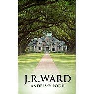 Andělský podíl - J. R. Ward