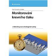 Monitorování krevního tlaku v klinické praxi a biologické rytmy - Pavel Homolka, kolektiv a