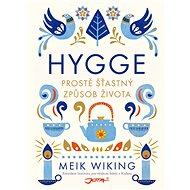 Hygge - Prostě šťastný způsob života - Meik Wiking