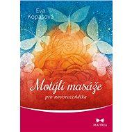 Motýlí masáže pro novorozeňátka - Eva Kopasová