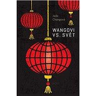 Wangovi versus svět - Jade Changová
