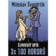Šumavský upír - Miloslav Švandrlík