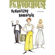 Nedostižný komorník - Pelham Grenville Wodehouse
