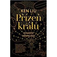 Přízeň králů - Ken Liu