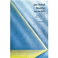 Naděje na neděli - Jan Sokol