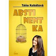 Abstinentka - Táňa Kubátová
