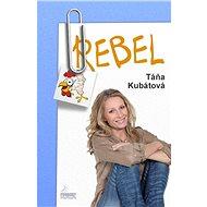 Rebel - Táňa Kubátová