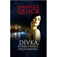 Dívka, která věděla příliš mnoho - Amanda Quick